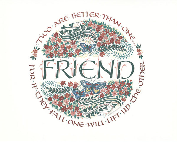 "Circular floral design surrounds the word ""Friend,"" with excerpt from scripture Ecclesiastes 4 verses 9 and 10"