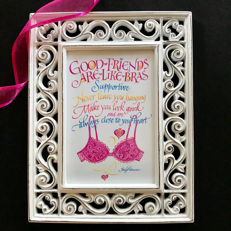 Good Friends Are Like Bras | Holly Monroe Calligraphy – Heirloom ...