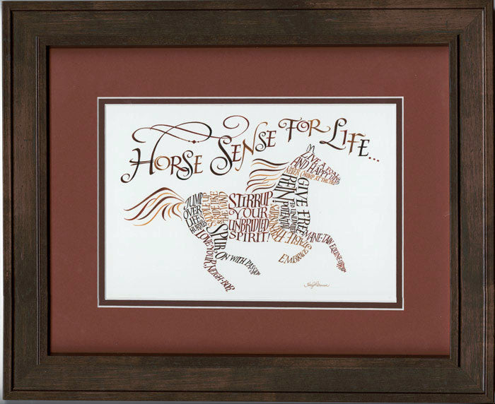 Horse Sense for Life 11x14 framed calligraphy by Holly Monroe with acid free double mat and glass