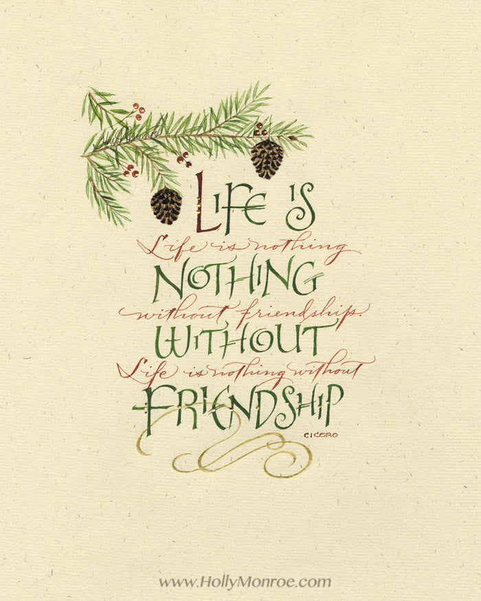 Cicero Life Is Nothing Without Friendship Holly Monroe Calligraphy Print