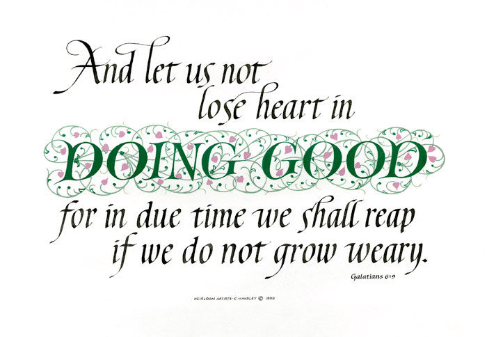 Let us not lose heart in Doing Good calligraphy print Galatians Clifford Mansley