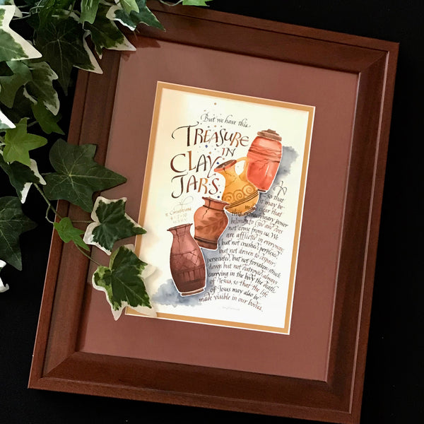 Treasure in Clay Jars from 2 Corinthians 4 verses 7 to 10 calligraphy by Holly Monroe