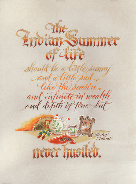 The Indian Summer of Life   Holly Monroe Calligraphy Print