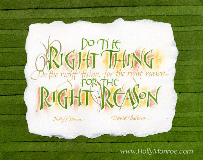 Do the Right Thing for the Right Reason calligraphy print Holly Monroe David Bahner