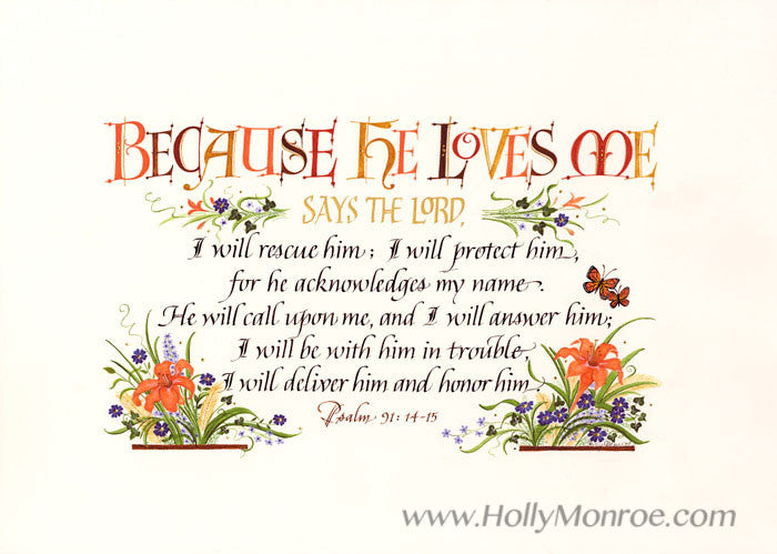 Holly Monroe calligraphy art print Because He loves me I will rescue him Psalm 91