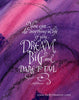 You can do anything in life if you Dream Big calligraphy print Holly Monroe