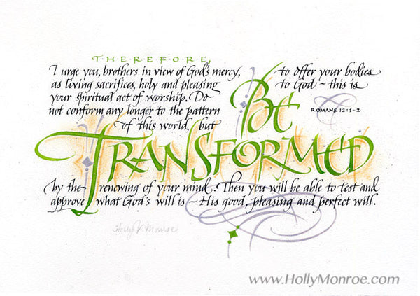 Holly Monroe calligraphy print BE TRANSFORMED by the renewing of your mind Romans 12
