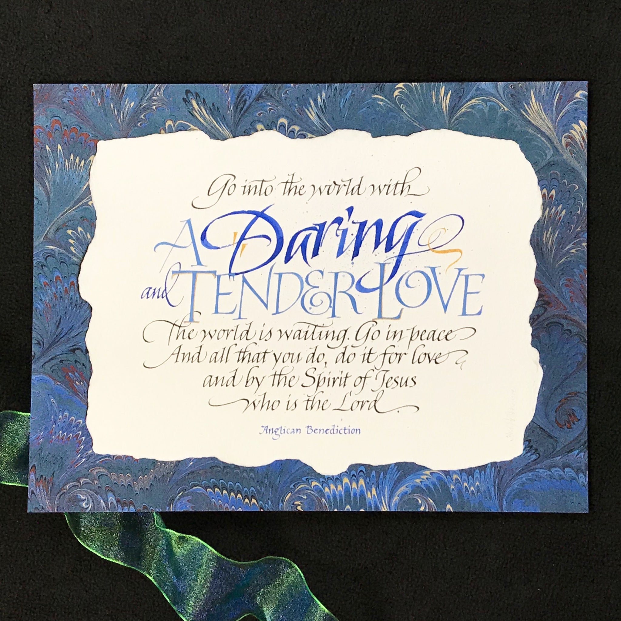 Go into the world with A Daring and Tender Love Anglican Benediction Holly Monroe Calligraphy