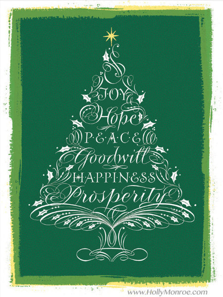 Joy Hope Peace Goodwill Happiness Prosperity flourished Christmas Tree Holly Monroe calligraphy print