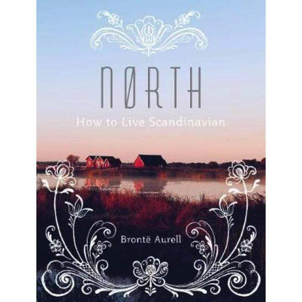 Books Book North: How to Live Scandinavian