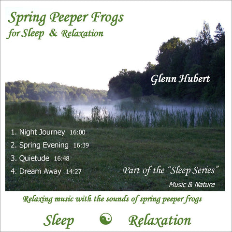 Spring Peeper Frogs for Sleep & Relaxation Glenn Hubert CD front