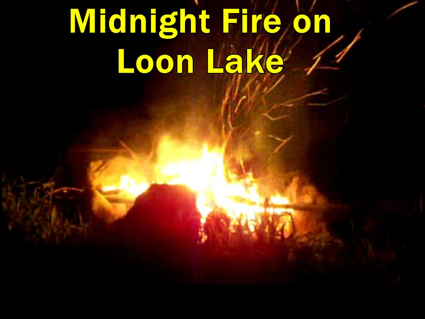 Midnight Fire on Loon Lake