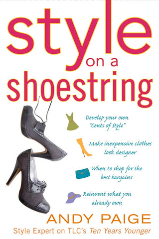 Style On A Shoestring by Andy Paige