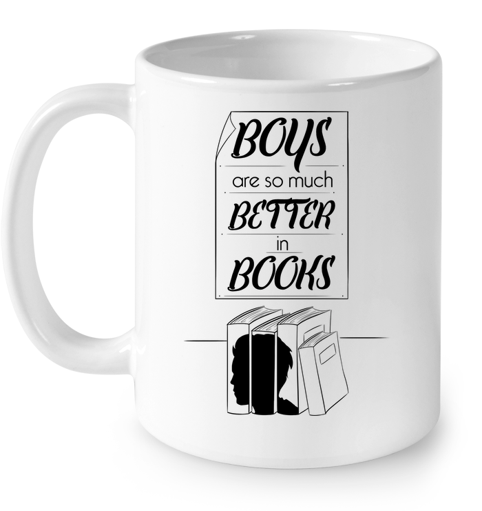 Boys Are So Much Better In Books Mug