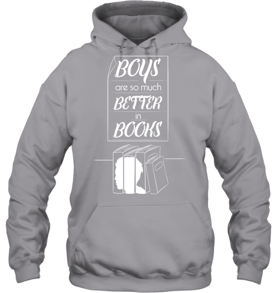 Boys Are So Much Better In Books T-Shirt