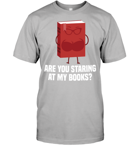 Are You Staring At My Books? T-Shirt