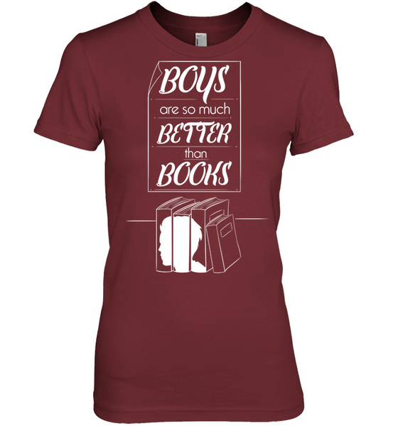 Boys Are So Much Better Than Books T-Shirt