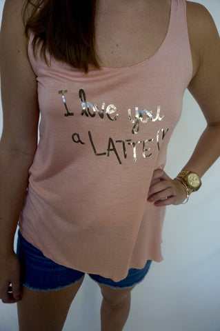 I Love You A Latte Tank