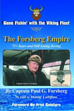 """Gone Fishin' with the Viking Fleet: The Forsberg Empire"" (Paperback)"