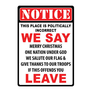 TIN SIGN 12IN X 17IN - POLITICALLY INCORRECT