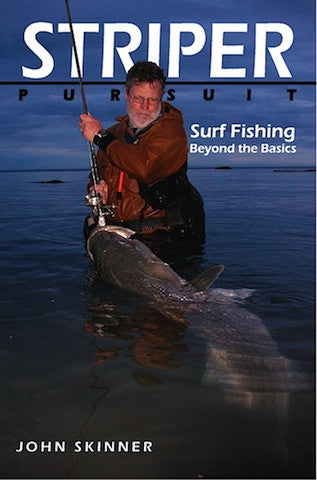 Striper Pursuit….Surf Fishing Beyond the Basics, By John Skinner