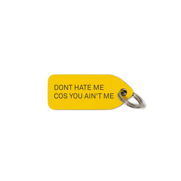 Don't Hate Me Cos You Ain't Me Dog Charm - Yellow