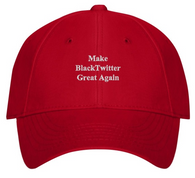 Make BlackTwitter Great Again Hat