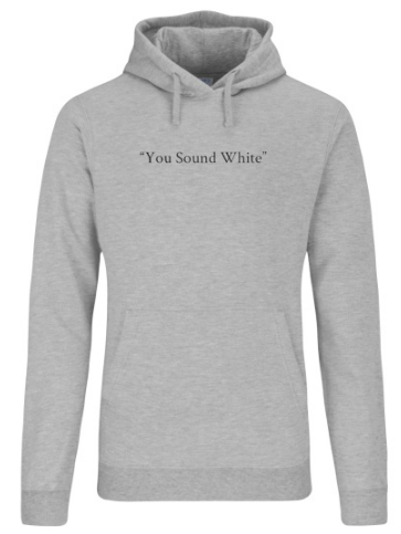 """You sound White""  Unisex Hoodie"
