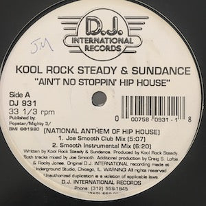 Kool Rock Steady & Sundance<br>★<br>Ain't No Stoppin' Hip House (National Anthem Of Hip House)