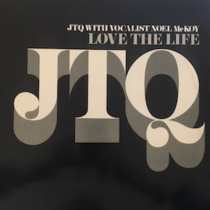 JTQ With Vocalist Noel McKoy<br>★<br>Love The Life