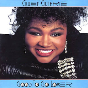 Gwen Guthrie<br>★<br>Good To Go Lover