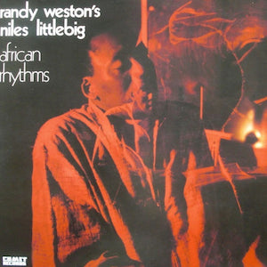 Randy Weston's African Rhythms<br>★<br>Niles Littlebig