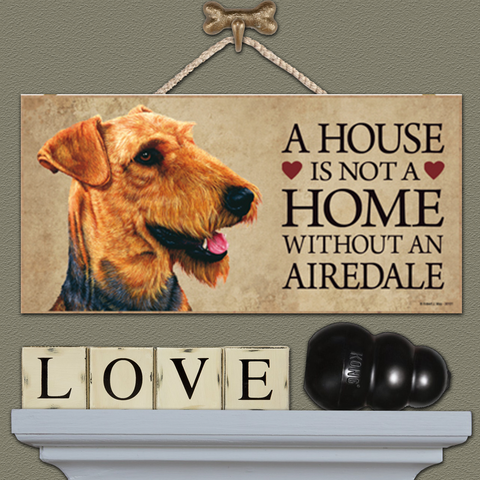 A House is Not a Home - Airedale