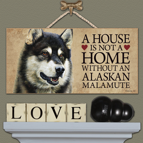 House is Not a Home - Alaskan Mamamute