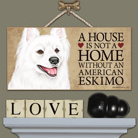 House is Not a Home - American Eskimo