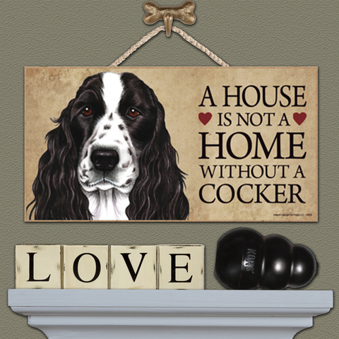 House is Not a Home - Cocker Spaniel Black & White