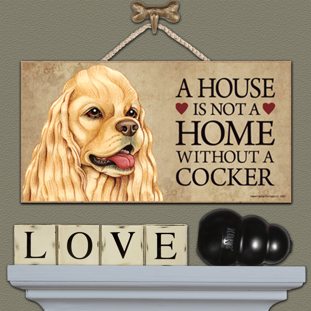 House is Not a Home - Cocker Spaniel Tan