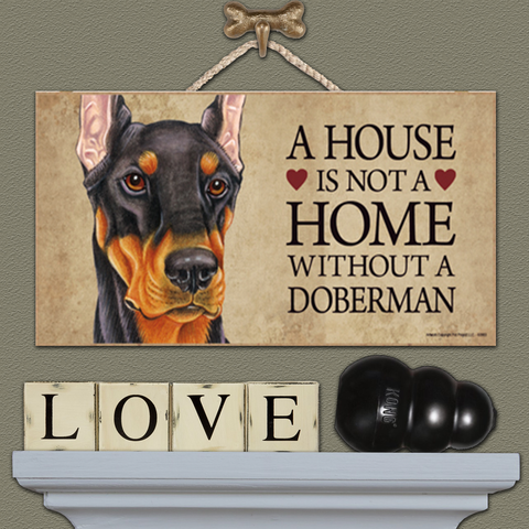 House is Not a Home - Doberman Black & Tan