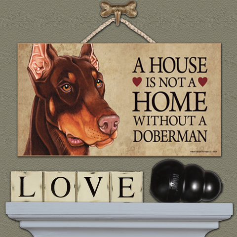 House is Not a Home - Doberman Red & Tan