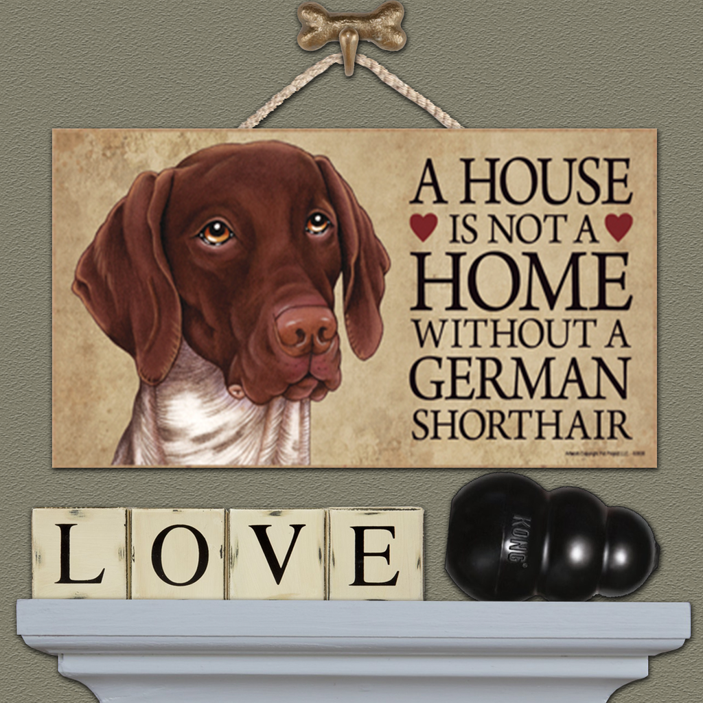 House is Not a Home - German Shorthair