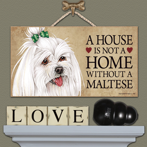 A House is Not a Home - Maltese Bow