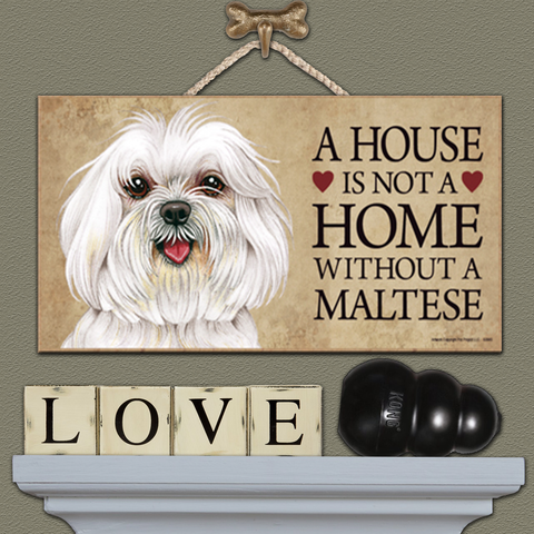 A House is Not a Home - Maltese