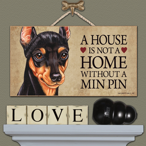 House is Not a Home - Min Pin