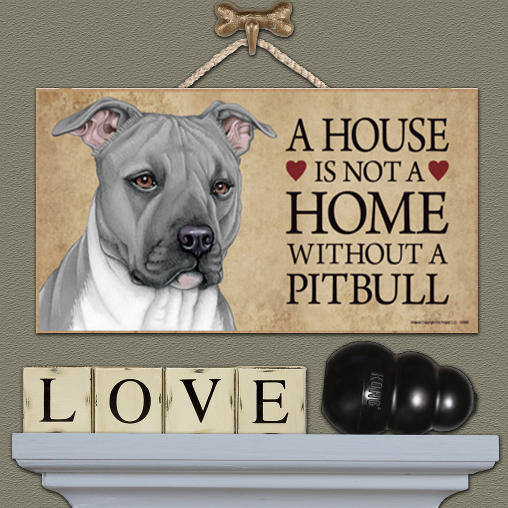 House is Not a Home - Pitbull Gray & White