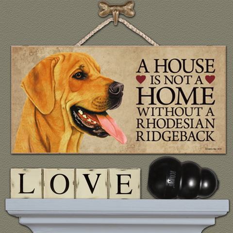 House is Not a Home - Rhodesian Ridgeback