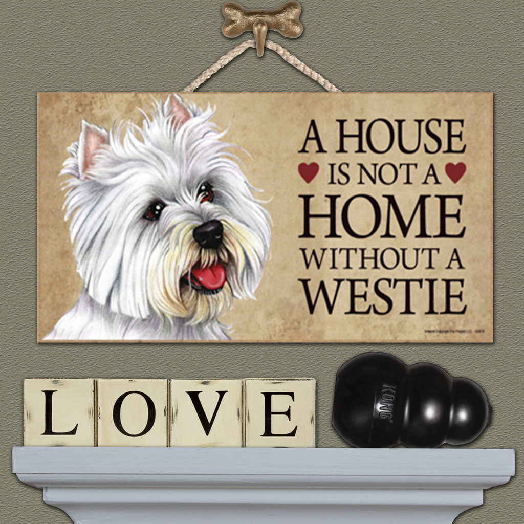 House is Not a Home - Westie