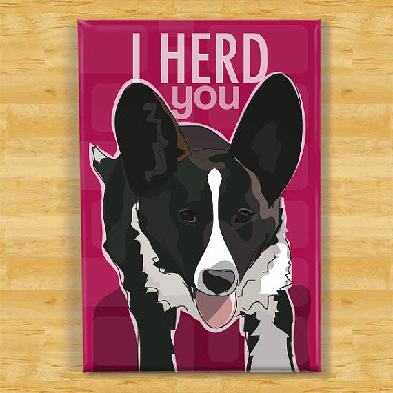 Cardigan Corgi Magnet - I Herd You - Black and White Cardigan Corgi Gifts Dog Refrigerator Fridge Magnets