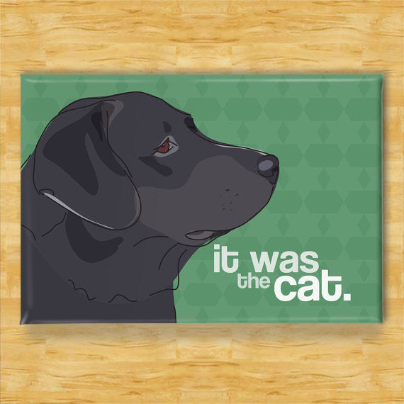 Dog Magnet with Labrador Retriever - It Was The Cat - Black Lab Gifts Refrigerator Fridge Dog Magnets