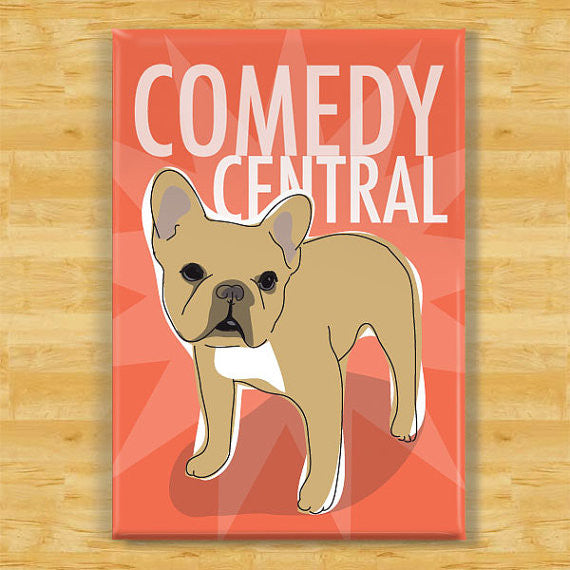 French Bulldog Magnet - Comedy Central - Fawn French Bulldog Gifts