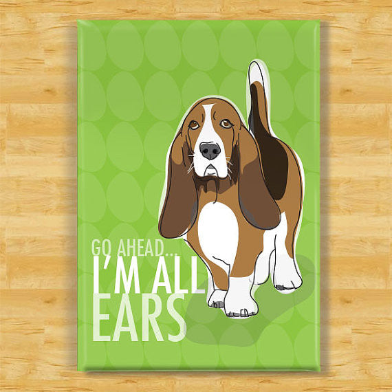 ** Basset Hound Magnet  - I'm All Ears